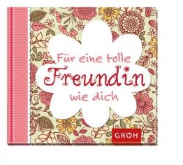 Für eine tolle Freundin wie dich: Geschenkbuch für die beste Freundin -
