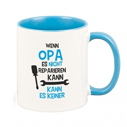 """Kaffeebecher """"Wenn Opa es nicht reparieren kann, kann es keiner!"""" Geschenk Opa + Beidseitiger hochwertiger Druck + Kaffeebecher mit Spruch -"""