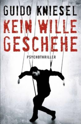 Kein Wille geschehe (Psychothriller) -