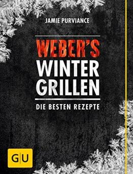 Weber's Wintergrillen: Die besten Rezepte (GU Weber Grillen) -