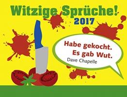 Witzige Sprüche! - Kalender 2017 -